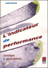 L'indicateur de performance- Concepts et applications - Lamia Berrah |