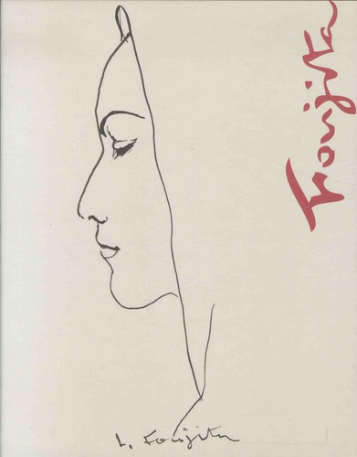 La collection Foujita. Coffret en 2 volumes : Catalogue des oeuvres ; Foujita, la donation