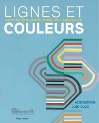 Lamia Guillaume - Lignes et couleurs, abstraction géométrique des années 80 - Acquisitions 2010-2020.