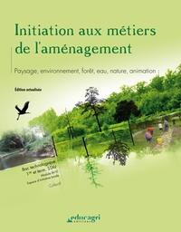 Initiation aux métiers de laménagement - Paysage, environnement, forêt, eau, nature, animation.pdf