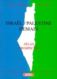 Lamia Radi et Philippe Lemarchand - Israël-Palestine demain - Atlas prospectif.