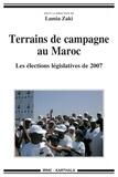 Lamia Zaki - Terrains de campagne au Maroc - Les élections législatives de 2007.