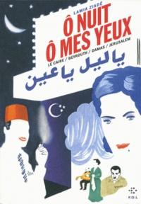 O nuit ô mes yeux - Le Caire / Beyrouth / Damas / Jérusalem.pdf