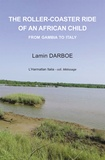 Lamin Darboe - The roller-coaster ride of an African child - From Gambia to Italy.