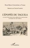 Lamine abdoullay Saleh - L'épopée de Taguila - La vie d'une jeune fille réduite en esclavage au milieu du XIXe siècle.