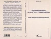 Lamine Tirera - Du commissariat Général du Plan au Centre d'Analyse Stratégique - Stratégie de réforme d'une administration de mission.