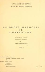 Lamkinsi Abdelilah - Le droit marocain de l'urbanisme (2) - Thèse pour le Doctorat.