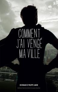 Lamon Philippe - Comment j'ai vengé ma ville.