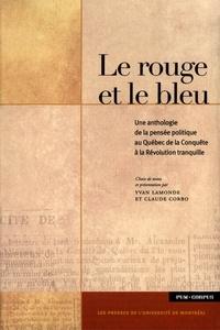 Lamonde, Yvan et Claude Corbo - Le rouge et le bleu. Une anthologie de la pensée politique au Québec de la Conquête à la Révolution tranquille.