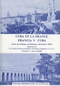 LAMORE JEAN - Cuba et la France : Francia y Cuba.