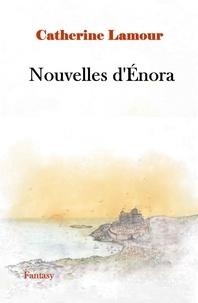 Lamour Catherine - Nouvelles d'Énora.