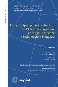 Lamprini Xenou - Les principes généraux du droit de l'Union Européenne et la jurisprudence administrative française.