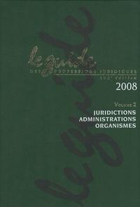 Lamy - Le guide des professions juridiques 2008 - Volume 2, Juridictions, administrations, organismes. 1 Cédérom