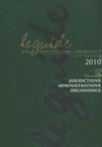 Lamy - Le guide des professions juridiques 2010 - Volume 2, Juridictions, administrations, organismes. 1 Cédérom