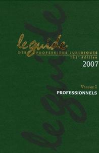 Lamy - Le Guide des Professions juridiques - Tome 1, Professionnels, édition 2007. 1 Cédérom