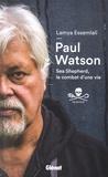 Lamya Essemlali et Paul Watson - Paul Watson - Sea Shepherd, le combat d'une vie.