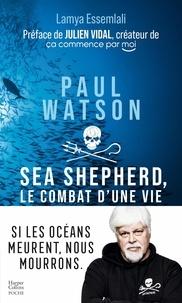 Lamya Essemlali - Paul Watson - Sea Shepherd, le combat d'une vie.