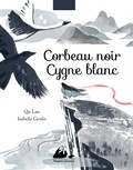 Lan Qu et Isabelle Genlis - Corbeau noir, cygne blanc.