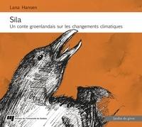 Lana Hansen - Sila - Un conte groenlandais sur les changements climatiques.