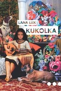 Lana Lux - Kukolka.