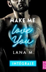 Lana M. - Make Me Love You - Intégrale.
