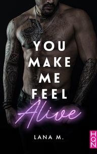 Lana M. - You Make Me Feel Alive.