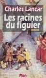 Lancar et  Charles - Les racines du figuier.