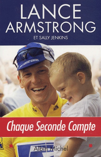 Lance Armstrong - Chaque seconde compte.