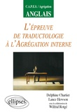 Lance Hewson et Delphine Chartier - L'épreuve de traductologie à l'agrégation interne.
