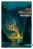 Lance Weller - Wilderness.