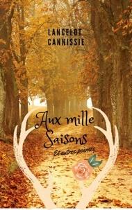 Lancelot Cannissié - Aux mille saisons.