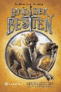 Land der Bestien 07 - Der Riesentiger vom Feuerberg.