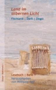 Land im silbernen Licht - Fischland-Darß-Zingst Lesebuch 1.