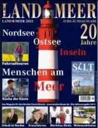 LAND & MEER 2013 Jahresausgabe - Urlaub an Nord- und Ostseeküste.