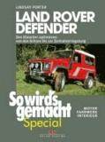 Land Rover Defender - Den Klassiker optimieren - von den Achsen bis zur Zentralverriegelung . Motor, Fahrwerk, Interieur.