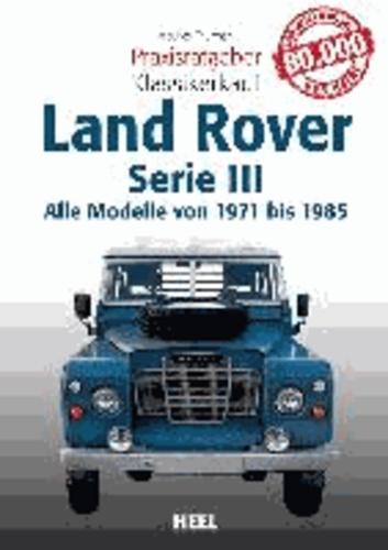 Land Rover - Alle Modelle von 1971 bis 1985 Serie III.