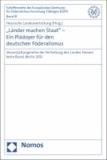 """""""Länder machen Staat"""" - Ein Plädoyer für den deutschen Föderalismus - Veranstaltungsreihe der Vertretung des Landes Hessen beim Bund, Berlin 2012."""