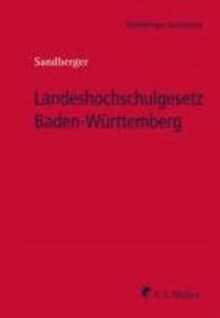 Landeshochschulgesetz Baden-Württemberg - Kommentar zum Gesetz über die Hochschulen in BW (Landeshochschulgesetz - LHG), zum Universitätsklinika-Gesetz (UKG) und zum Gesetz über das Karlsruher Inst. f. Technologie (KIT-Gesetz).