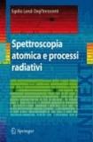 Landi Degl'Innocenti Egidio - Spettroscopia atomica e processi radiativi.