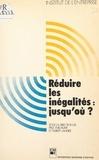 Landi et P Vuillaume - Réduire les inégalités, jusqu'où ?.