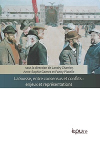 Accentsonline.fr La Suisse, entre consensus et conflits : enjeux et représentations Image
