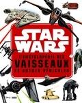 Landry-Q Walker - L'encyclopédie des vaisseaux et autres véhicules Star Wars.
