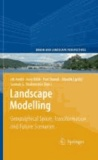 Jiri Andel - Landscape Modelling - Geographical Space, Transformation and Future Scenarios.