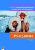 Landschaftszonen der Erde entdecken - Polargebiete.