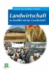 Landwirtschaft im Konflikt mit der Gesellschaft? - Votum für eine nachhaltige Produktion.