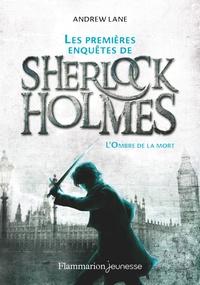 Lane Andrew - Les premières enquêtes de Sherlock Holmes (Tome 1-L'Ombre de la mort) - 1 L'Ombre de la mort.