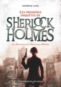 Lane Andrew - Les premières enquêtes de Sherlock Holmes (Tome 2-Les Assassins du Nouveau-Monde) - 2 Les Assassins du Nouveau-Monde.