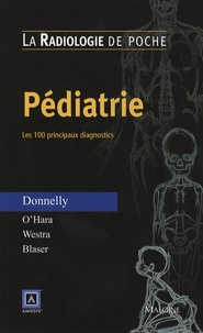 Lane-F Donnelly et Sara-M O'Hara - Pédiatrie - Les 100 principaux diagnostics.