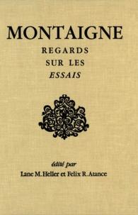 Lane Heller et Felix Atance - Montaigne - Regards sur les Essais.