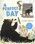 Lane Smith - A Perfect Day.